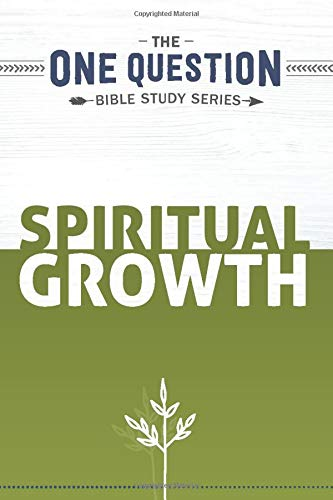 Cover for Spiritual Growth: One Question Study Series