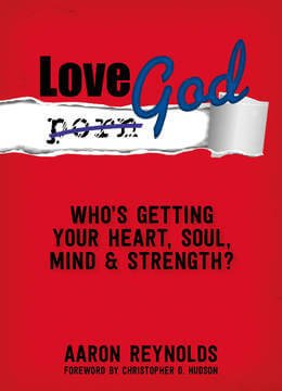 The cover of Love God: Who's Getting Your Heart, Soul, Mind & Strength?