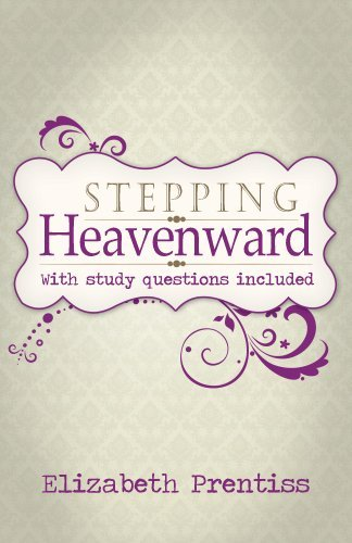 The cover of Stepping Heavenward With Study Questions Included