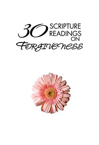 The cover of 30 Scripture Readings on Forgiveness